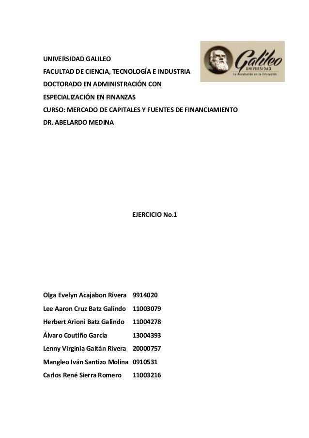 UNIVERSIDAD GALILEO FACULTAD DE CIENCIA, TECNOLOGÍA E INDUSTRIA DOCTORADO EN ADMINISTRACIÓN CON ESPECIALIZACIÓN EN FINANZA...