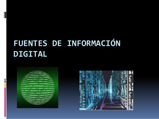 FUENTES DE INFORMACIÓN  DIGITAL