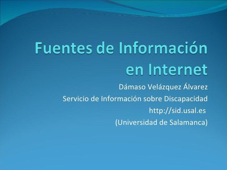 Dámaso Velázquez Álvarez Servicio de Información sobre Discapacidad http://sid.usal.es  (Universidad de Salamanca)