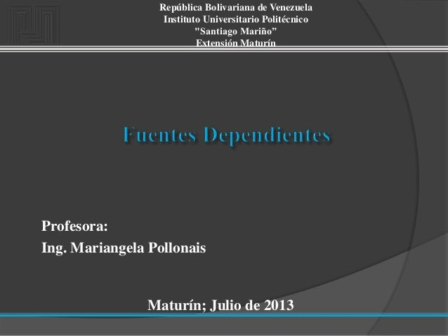 "República Bolivariana de Venezuela Instituto Universitario Politécnico ""Santiago Mariño"" Extensión Maturín Maturín; Julio ..."