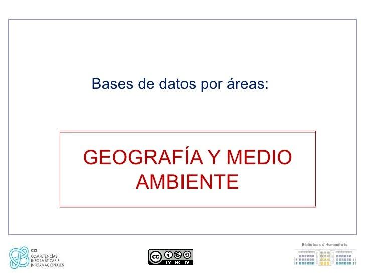 Bases de datos por áreas:GEOGRAFÍA Y MEDIO    AMBIENTE