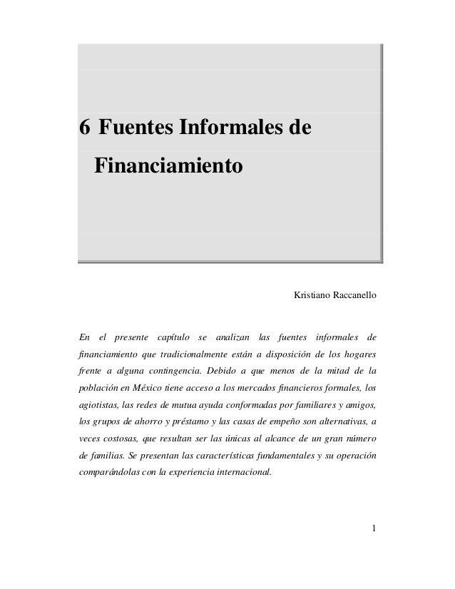 1 6 Fuentes Informales de Financiamiento Kristiano Raccanello En el presente capítulo se analizan las fuentes informales d...