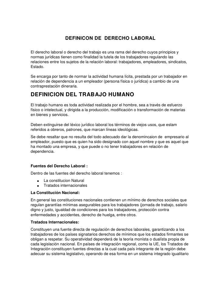 DEFINICON DE DERECHO LABORALEl derecho laboral o derecho del trabajo es una rama del derecho cuyos principios ynormas jurí...