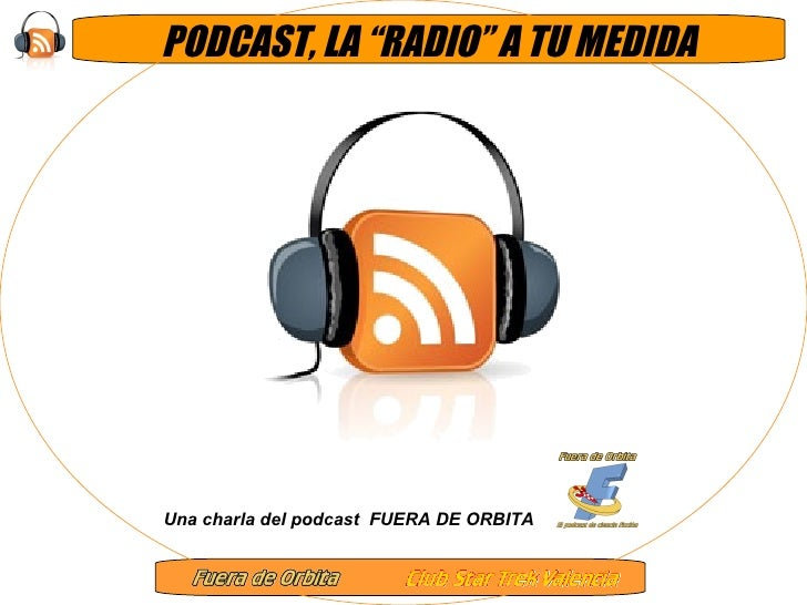 Fuera de Orbita Extra 06; Presentación podcasting