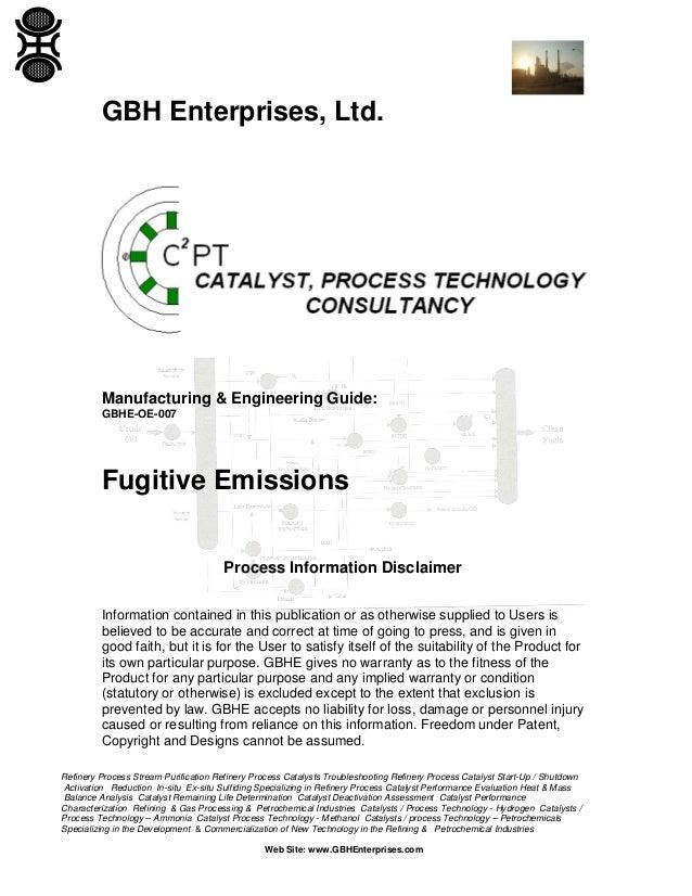 GBH Enterprises, Ltd.  Manufacturing & Engineering Guide: GBHE-OE-007  Fugitive Emissions Process Information Disclaimer I...
