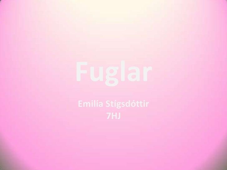 Fuglar<br />Emilía Stígsdóttir7HJ<br />