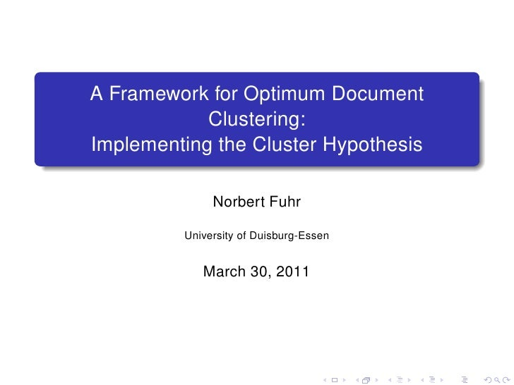 A Framework for Optimum Document            Clustering:Implementing the Cluster Hypothesis              Norbert Fuhr      ...