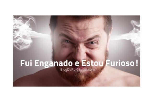 Fui Enganado e Estou Furioso! Rui Manuel De Matos Amado Gabriel / Tags: engano, estou furioso, ser enganado This post is i...