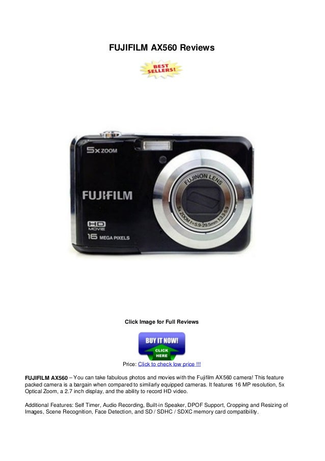 FUJIFILM AX560 ReviewsClick Image for Full ReviewsPrice: Click to check low price !!!FUJIFILM AX560 – You can take fabulou...