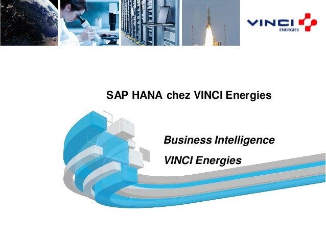 Document de travail - ConfidentielSAP HANA chez VINCI EnergiesBusiness IntelligenceVINCI Energies