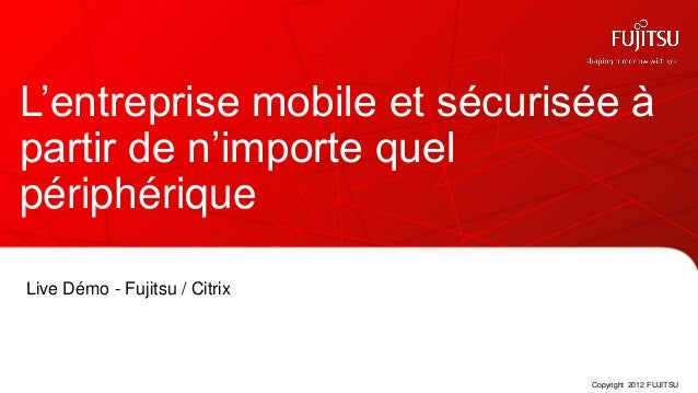 Fujitsu IT Future 2013 : L'entreprise mobile et sécurisée à partir de n'importe quel périphérique par Fujitsu