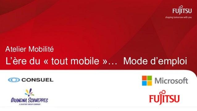 Atelier MobilitéL'ère du « tout mobile »… Mode d'emploi                   1