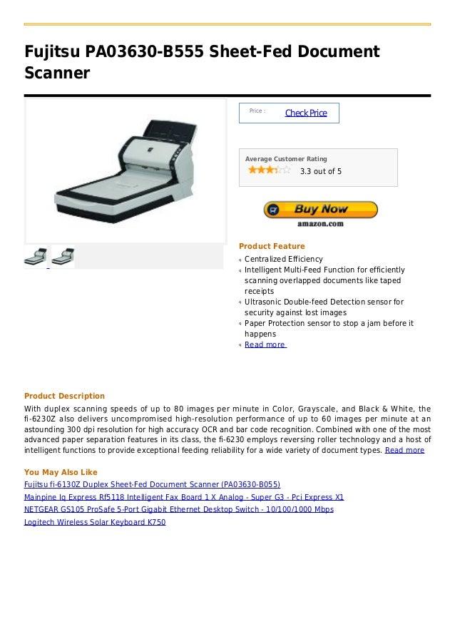 Fujitsu PA03630-B555 Sheet-Fed DocumentScanner                                                                Price :     ...