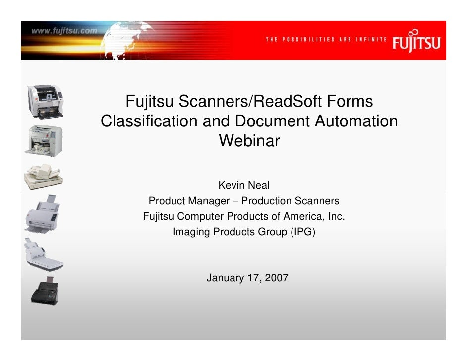 Fujitsu Scanners/ReadSoft Forms Classification and Document Automation                  Webinar                       Kevi...
