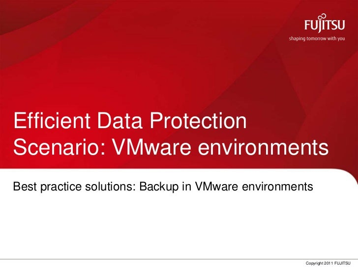 Efficient Data ProtectionScenario: VMware environments<br />Best practice solutions: Backup in VMware environments<br />