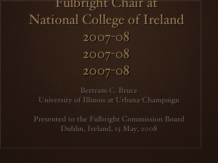 Fulbright Chair at National College of Ireland, 2007-08