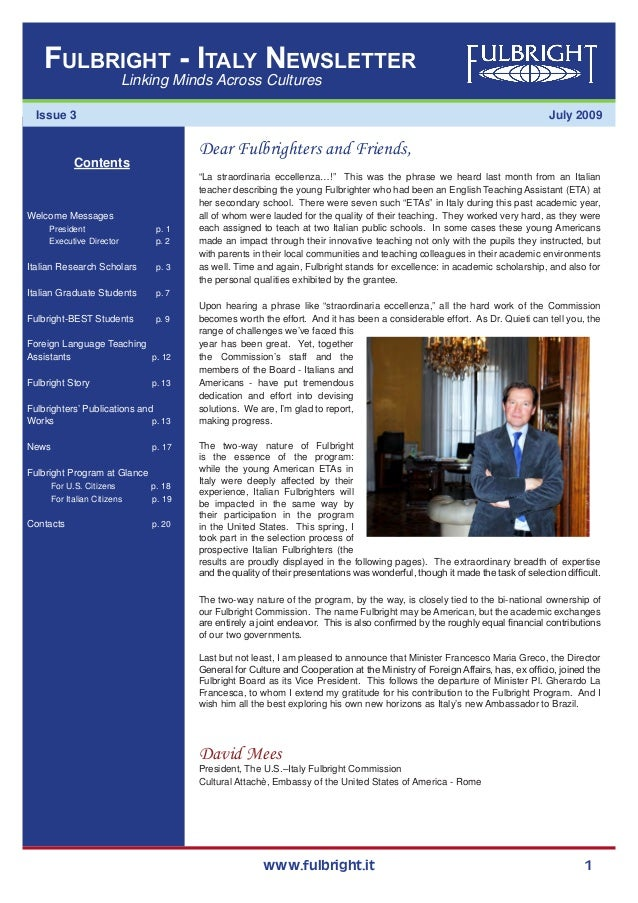 www.fulbright.it 1 July 2009 Linking Minds Across Cultures Fulbright - Italy Newsletter Issue 3 Dear Fulbrighters and Frie...