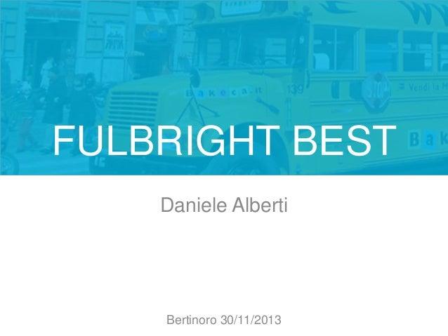 FULBRIGHT BEST Daniele Alberti  Bertinoro 30/11/2013