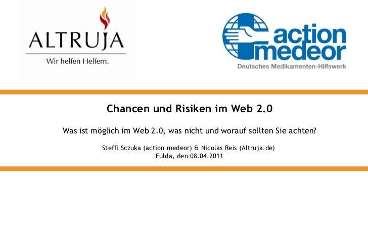 <ul><ul><li>Chancen und Risiken im Web 2.0 </li></ul></ul><ul><ul><li>Was ist möglich im Web 2.0, was nicht und worauf sol...