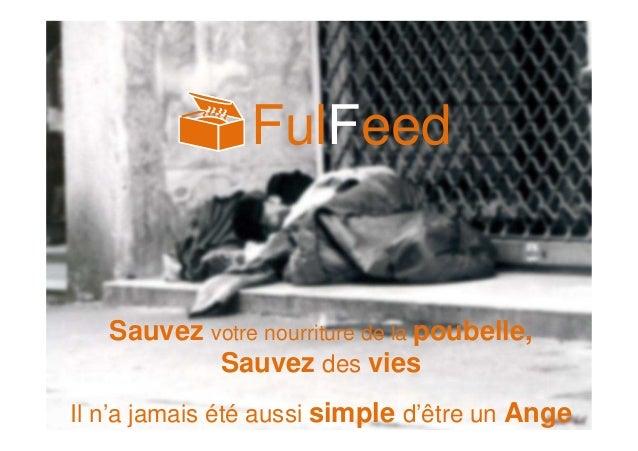 FulFeed Sauvez votre nourriture de la poubelle, Sauvez des vies Il n'a jamais été aussi simple d'être un Ange