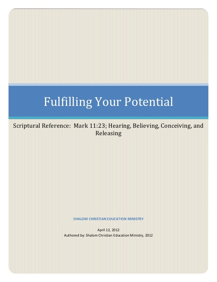 Fulfilling Your PotentialScriptural Reference: Mark 11:23; Hearing, Believing, Conceiving, and                            ...