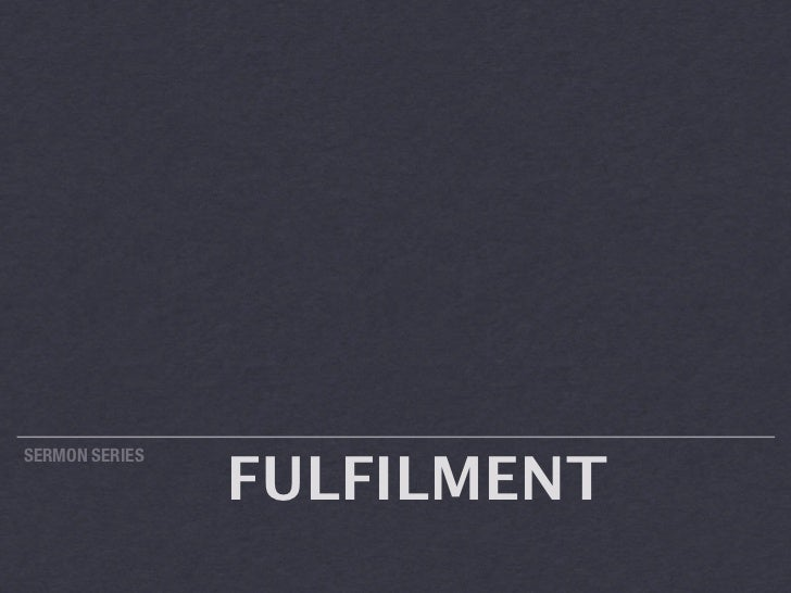 FULFILMENTSERMON SERIES