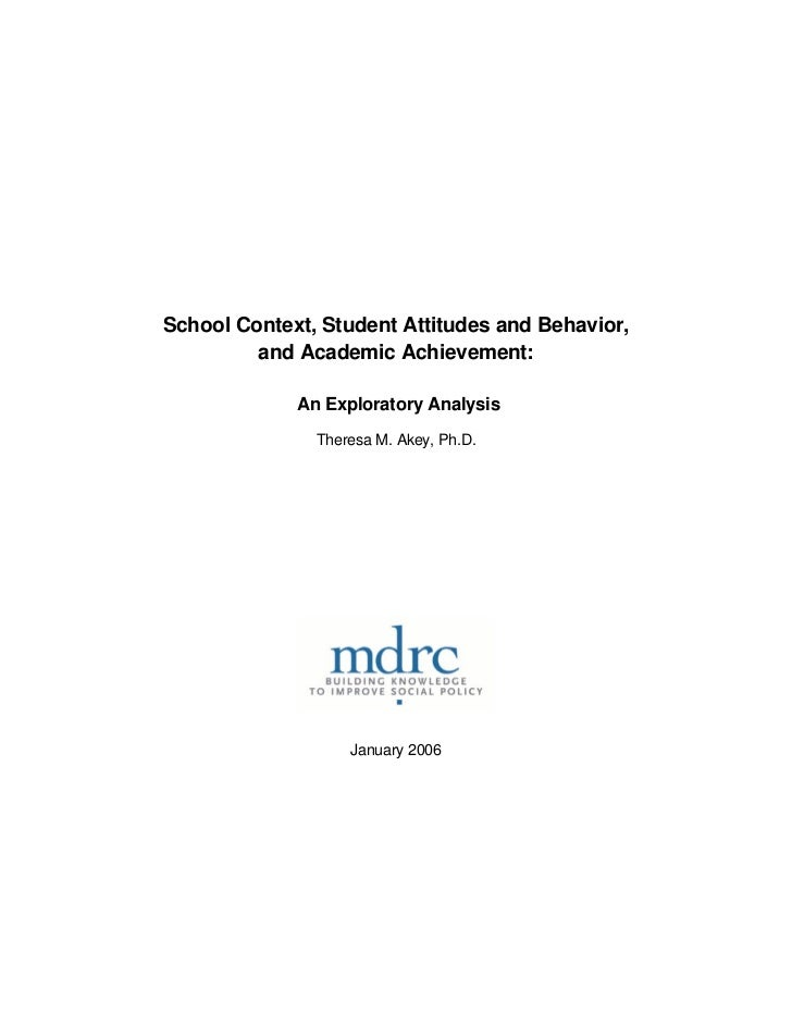 School Context, Student Attitudes and Behavior,         and Academic Achievement:             An Exploratory Analysis     ...