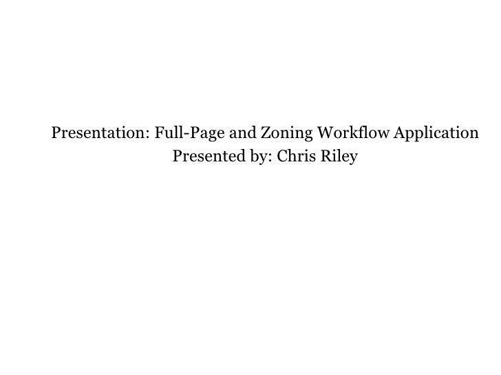 Presentation: Full-Page and Zoning Workflow Application Presented by: Chris Riley ABBY USA