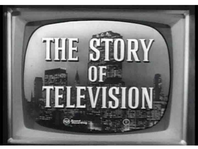 •Evolution started from 1883 •Importance increased since postwar •World's 1st color television came out in 1939 •World's 1...
