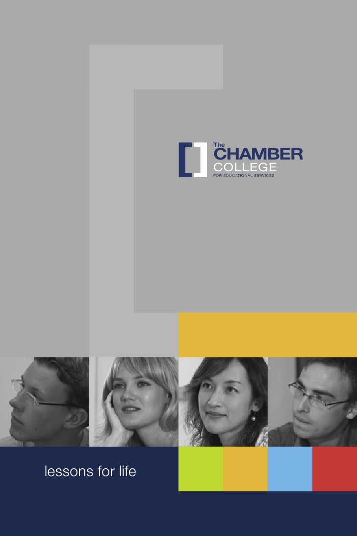 The                   CHAMBER                   COLLEGE                   FOR EDUCATIONAL SERVICESlessons for life