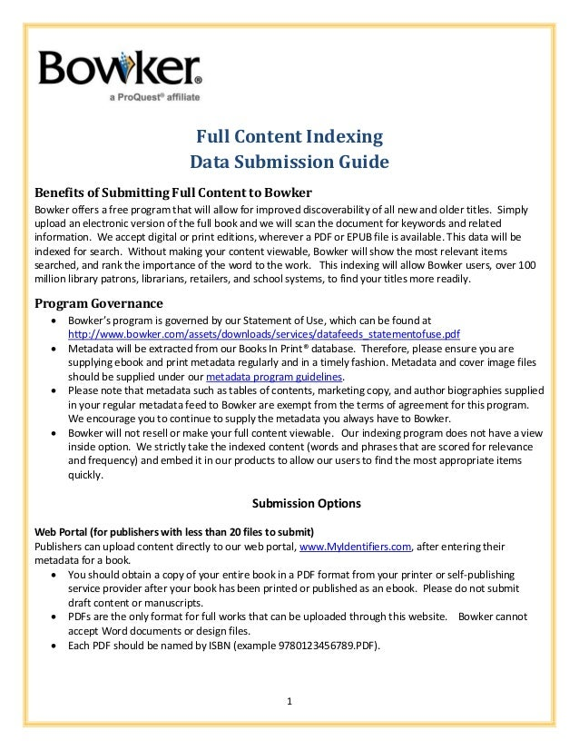 1 Full Content Indexing Data Submission Guide Benefits of Submitting Full Content to Bowker Bowker offers a free program t...