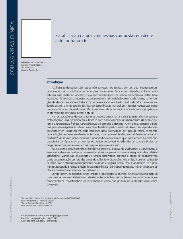 COLUNA VISÃO CLÍNICA  226  Estratificação natural com resinas compostas em dente anterior fraturado  Eduardo José Souza Jú...