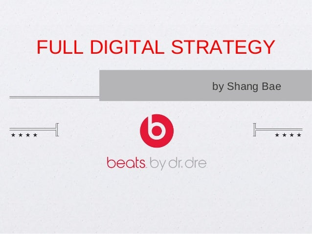FULL DIGITAL STRATEGY               by Shang Bae