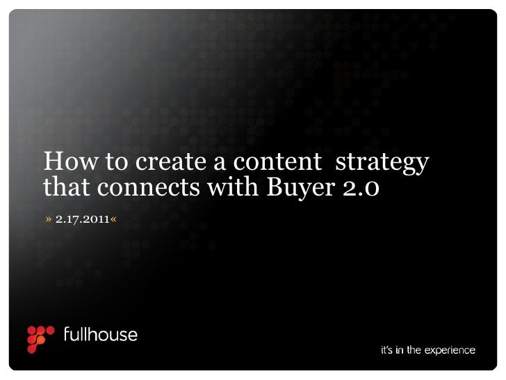 Fullhouse Webinar: How to create a content strategy that connects with buyer 2.0