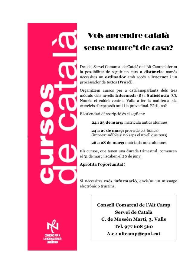Vols aprendre català sense moure't de casa? Des del Servei Comarcal de Català de l'Alt Camp t'oferim la possibilitat de se...