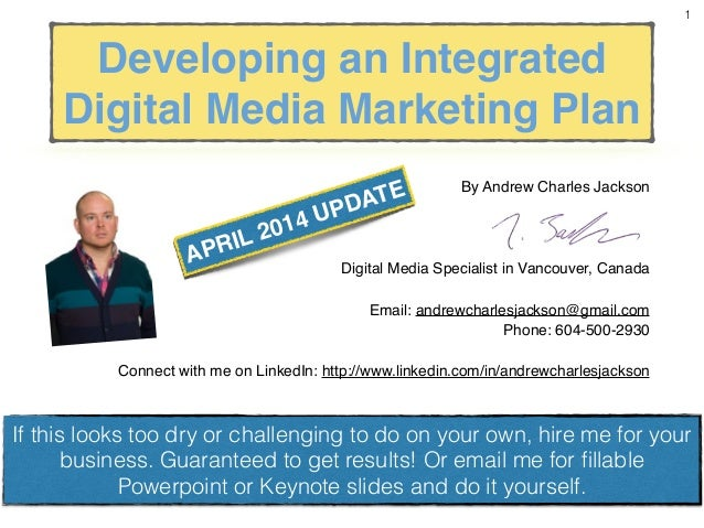 Developing an Integrated Digital Media Marketing Plan By Andrew Charles Jackson! ! ! ! Digital Media Specialist in Vancouv...