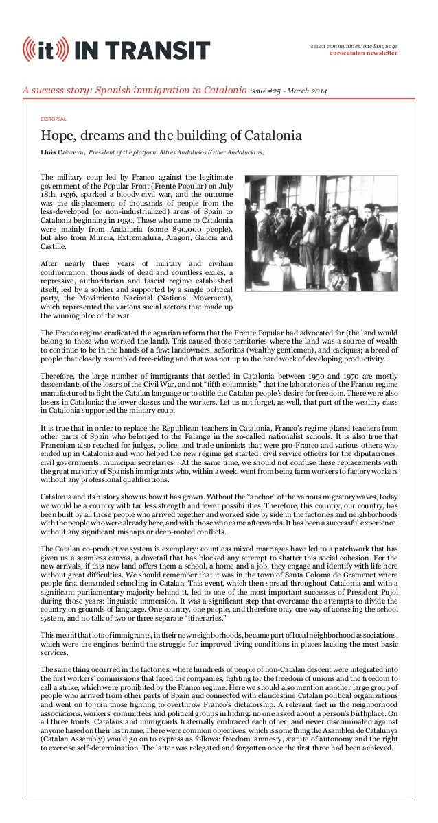 Hope, dreams and the building of Catalonia A success story: Spanish immigration to Catalonia issue #25 - March 2014 The mi...