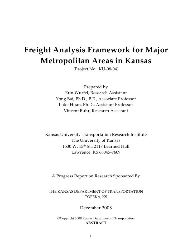 Freight Analysis Framework for Major     Metropolitan Areas in Kansas                      (Project No.: KU-08-04)        ...