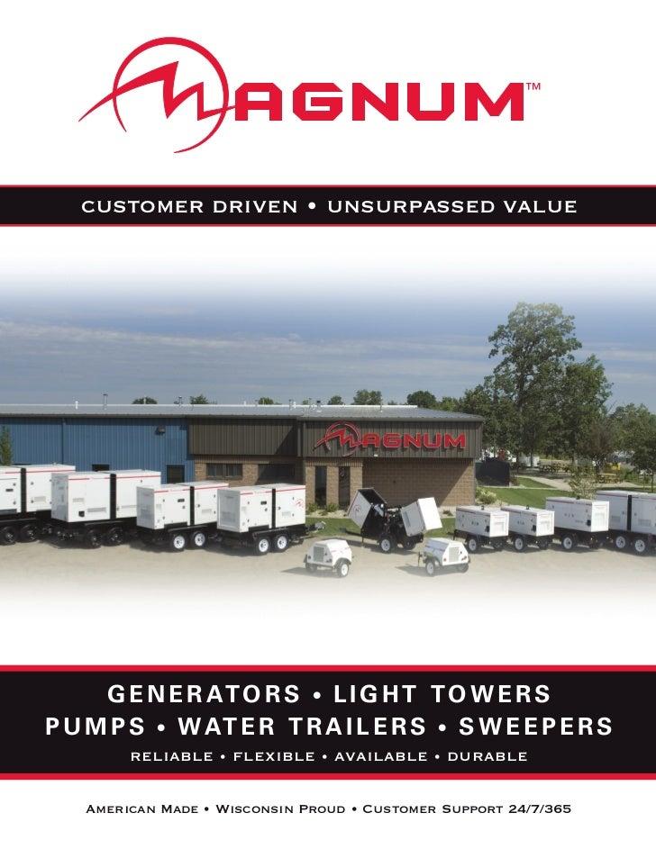 customer driven • unsurpassed value     G E N E R AT O R S • L I G H T T O W E R SP U M P S • W AT E R T R A I L E R S • S...