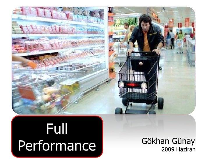 Full              Gökhan GünayPerformance       2009 Haziran