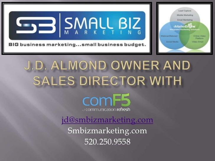 jd@smbizmarketing.com  Smbizmarketing.com     520.250.9558