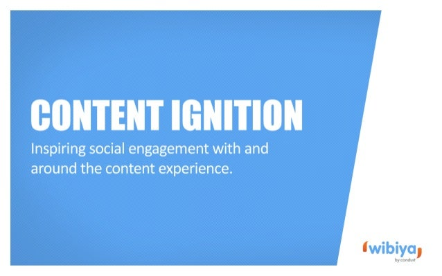 Content Ignition – Inspiring Social Engagement Around the Content Experience