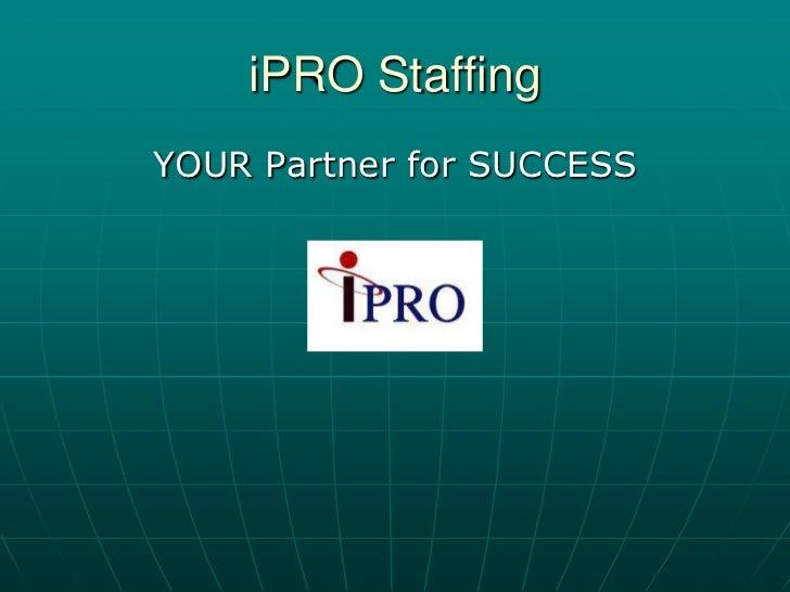 Full presentation for iPRO