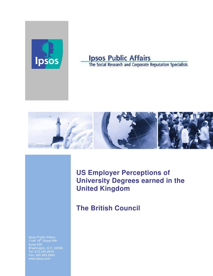 US Employer Perceptions of                         University Degrees earned in the                         United Kingdom...