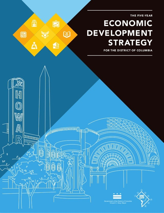 THE FIVE-YEAR   ECONOMICDEVELOPMENT    STRATEGY   FOR THE DISTRICT OF COLUMBIA                                  A