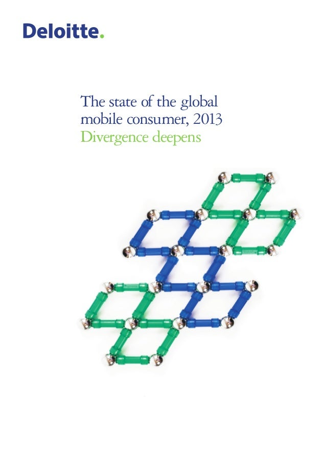The state of the global mobile consumer, 2013 Divergence deepens