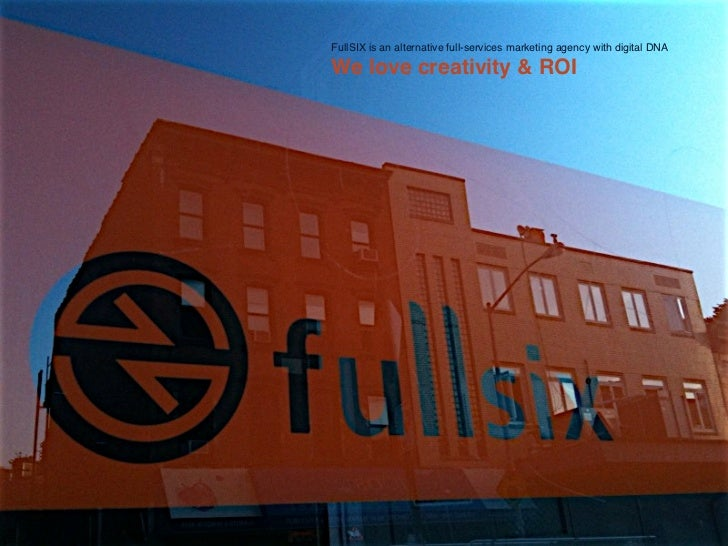 FullSIX is an alternative full-services marketing agency with digital DNA  We love creativity & ROI