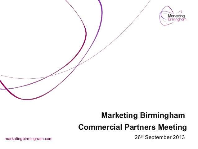 Marketing Birmingham Commercial Partners Meeting 26th September 2013marketingbirmingham.com