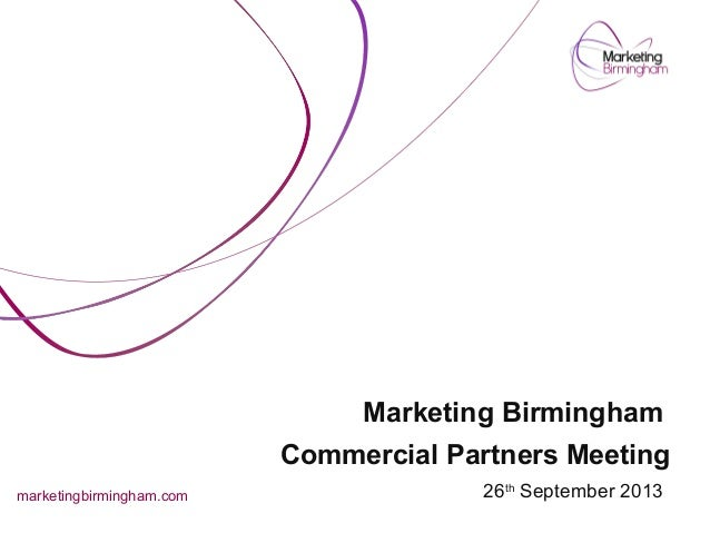 Marketing Birmingham Commercial Partners Meeting - 26th September 2013 (HS2)