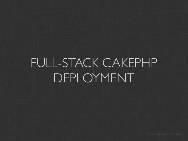FULL-STACK CAKEPHP   DEPLOYMENT                Pay attention to this corner